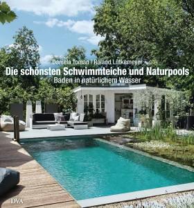 Die schoensten Schwimmteiche und Naturpools von Roland Luetkemeyer